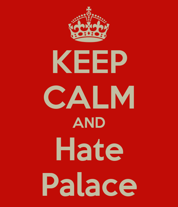 KEEP CALM AND Hate Palace