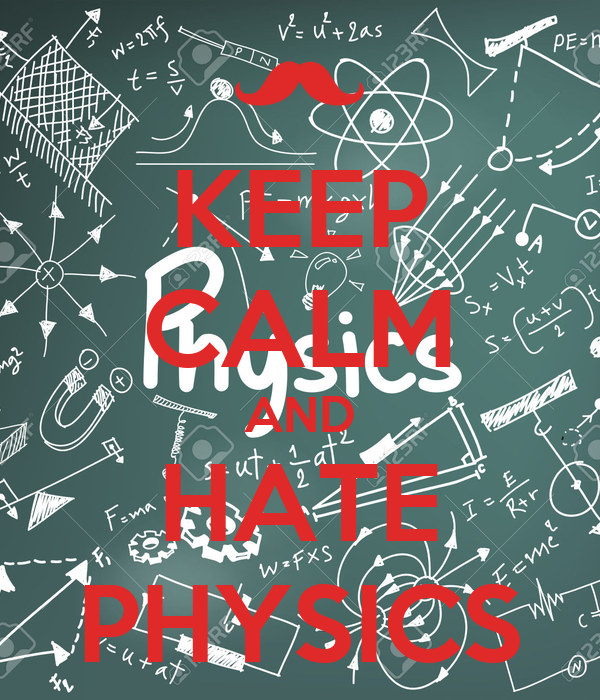 KEEP CALM AND HATE PHYSICS