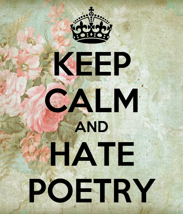KEEP CALM AND HATE POETRY