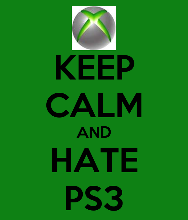 KEEP CALM AND HATE PS3