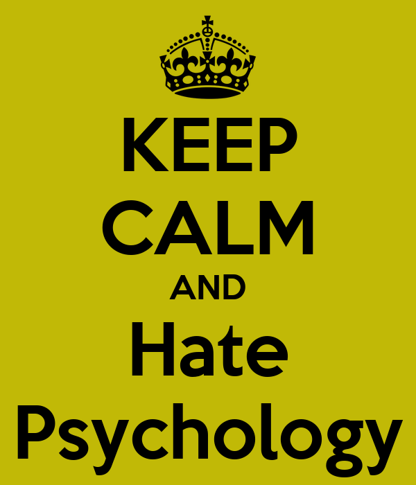 KEEP CALM AND Hate Psychology