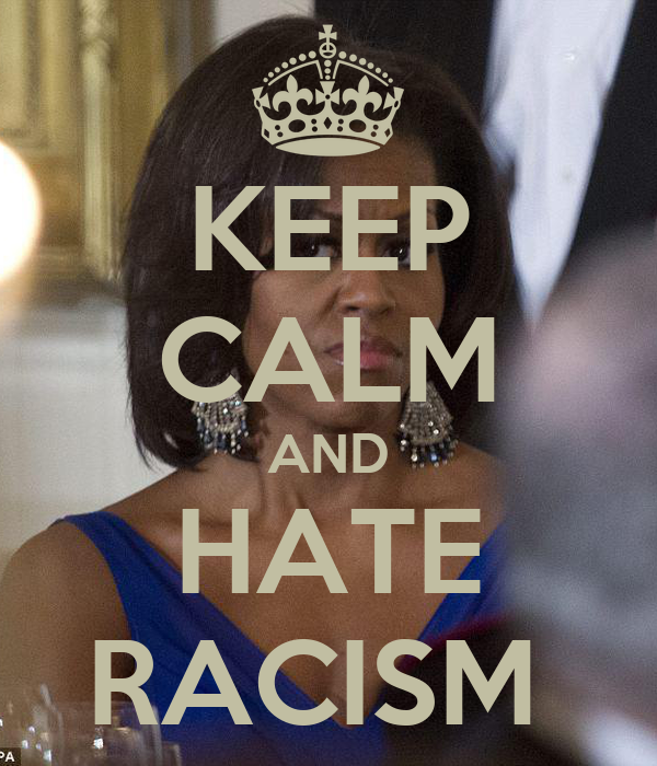 KEEP CALM AND HATE RACISM