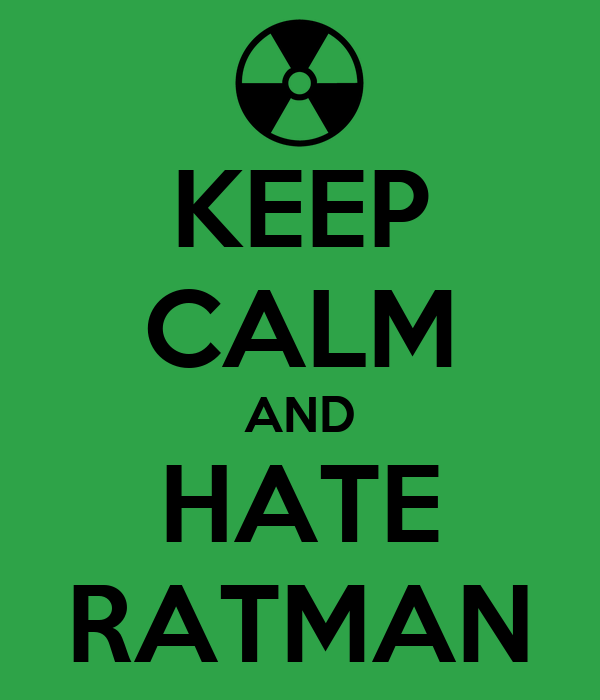 KEEP CALM AND HATE RATMAN