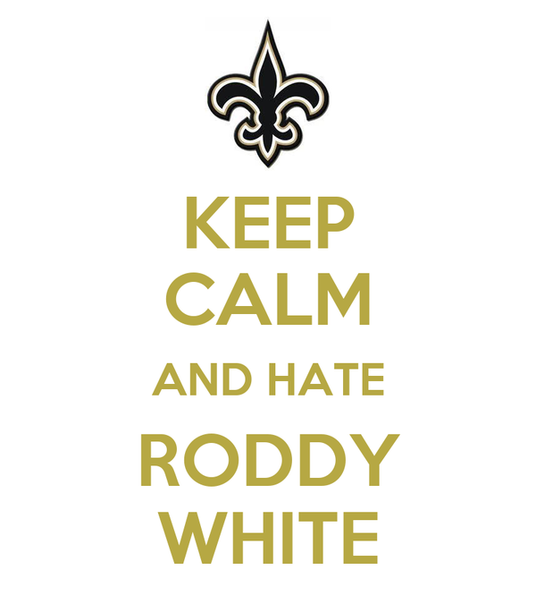 KEEP CALM AND HATE RODDY WHITE