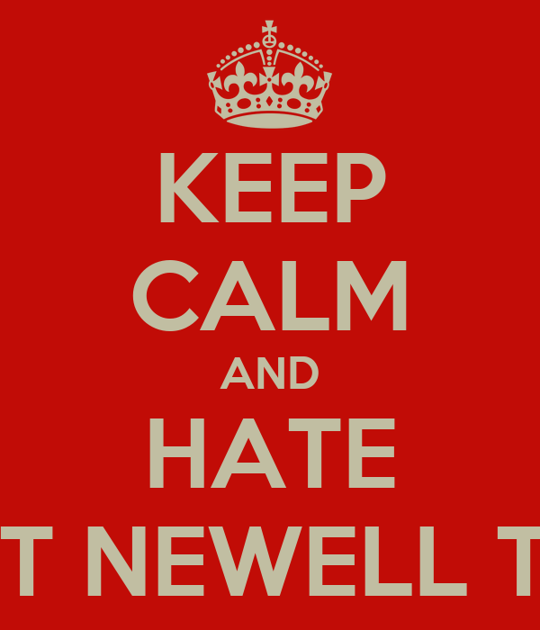 KEEP CALM AND HATE RONERT NEWELL THE 2nd