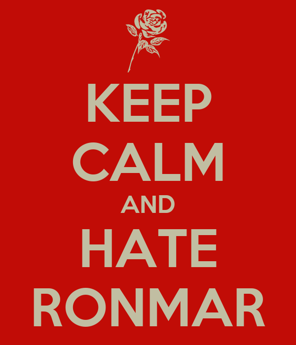 KEEP CALM AND HATE RONMAR
