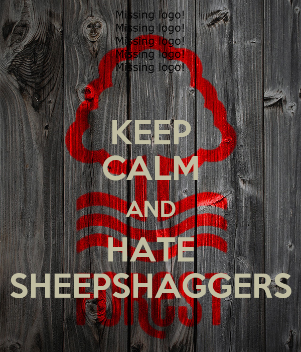 KEEP CALM AND HATE SHEEPSHAGGERS
