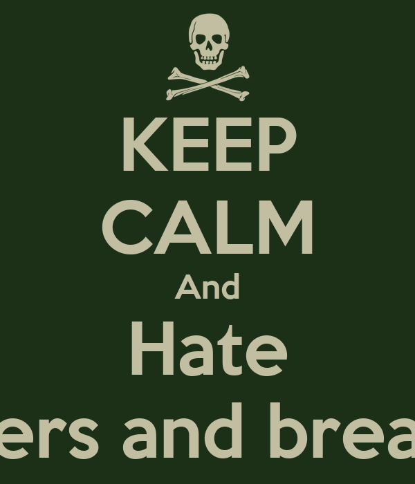 KEEP CALM And Hate Sisters and breaths