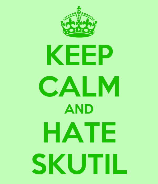 KEEP CALM AND HATE SKUTIL