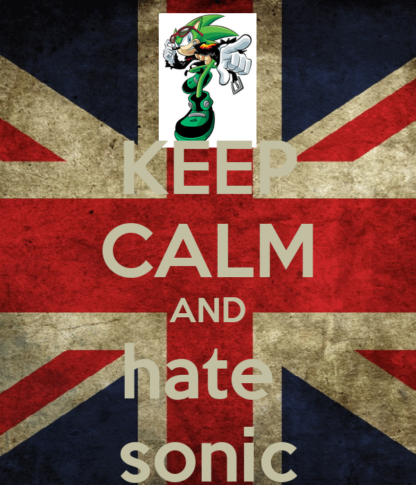 KEEP CALM AND hate  sonic