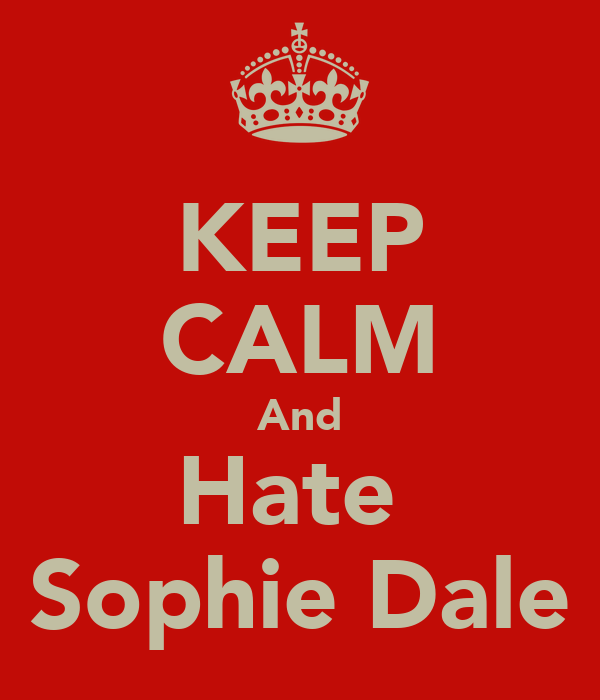 KEEP CALM And Hate  Sophie Dale