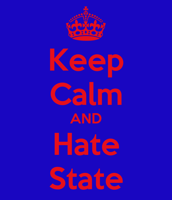 Keep Calm AND Hate State
