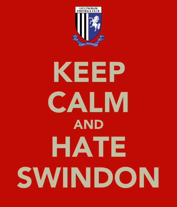 KEEP CALM AND HATE SWINDON