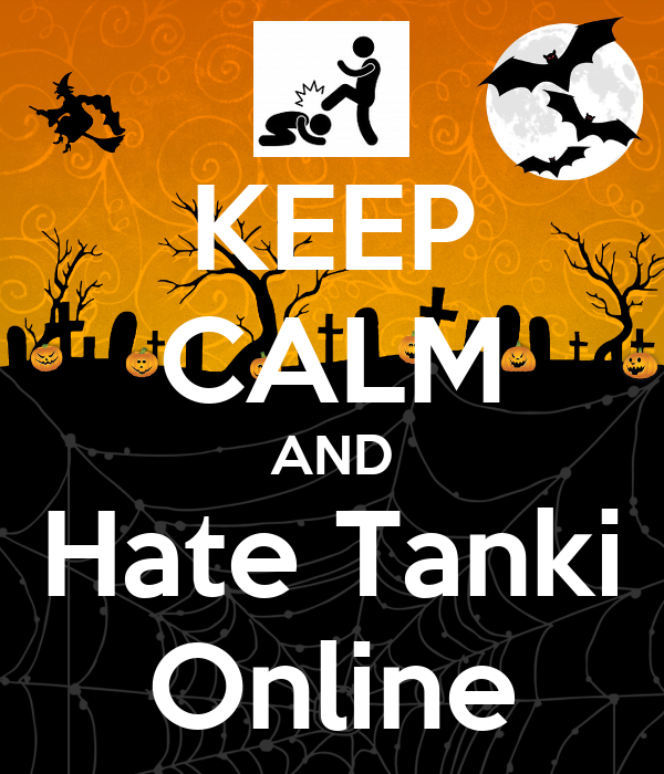 KEEP CALM AND Hate Tanki Online