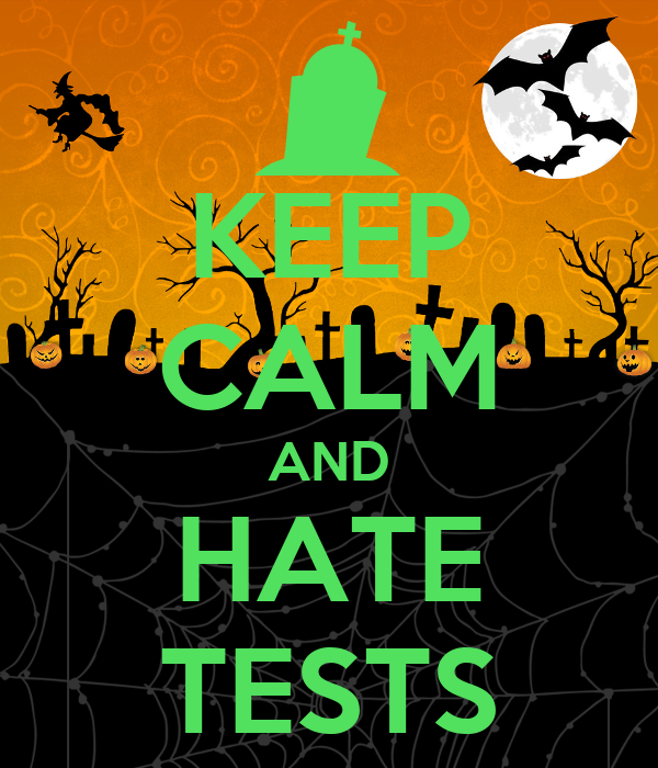 KEEP CALM AND HATE TESTS