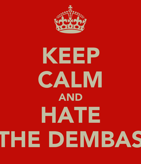 KEEP CALM AND HATE THE DEMBAS