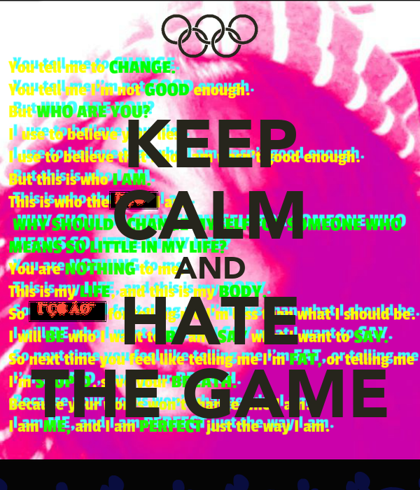 KEEP CALM AND HATE THE GAME