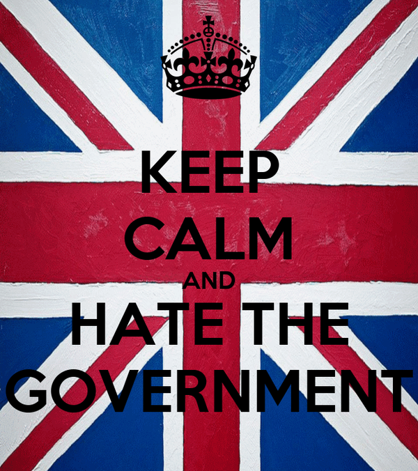 KEEP CALM AND HATE THE GOVERNMENT
