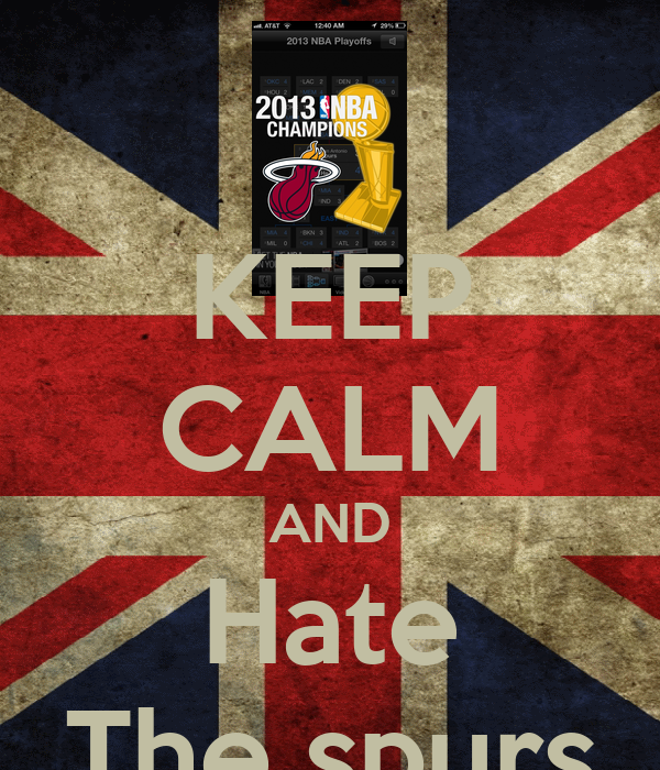 KEEP CALM AND Hate The spurs