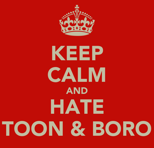 KEEP CALM AND HATE TOON & BORO