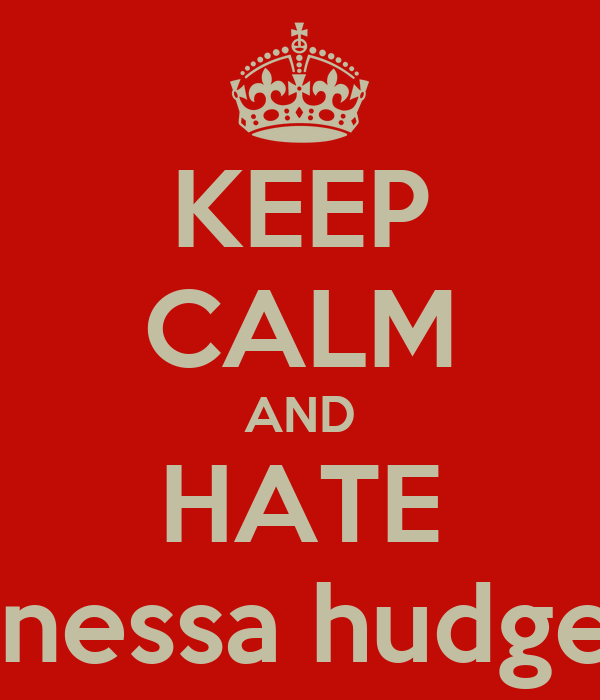 KEEP CALM AND HATE Vanessa hudgens