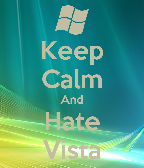 Keep Calm And Hate Vista