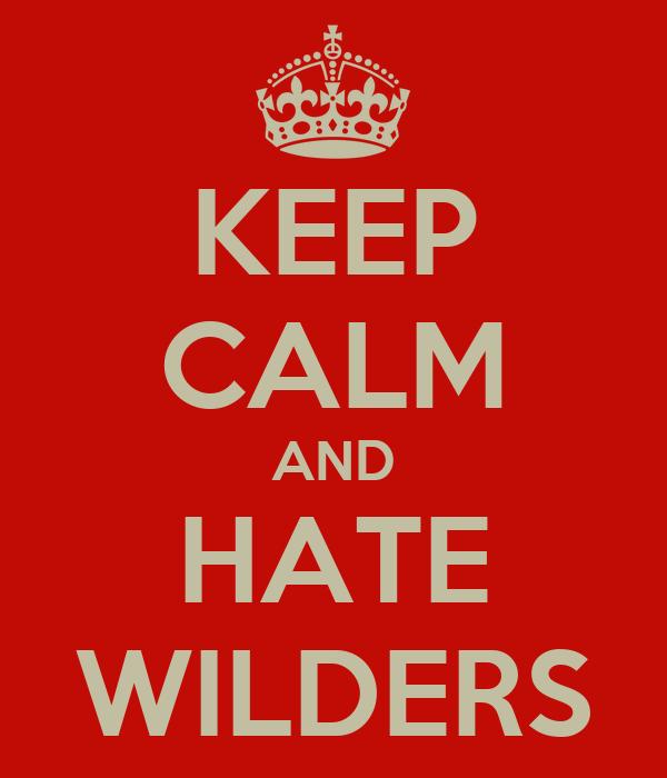 KEEP CALM AND HATE WILDERS