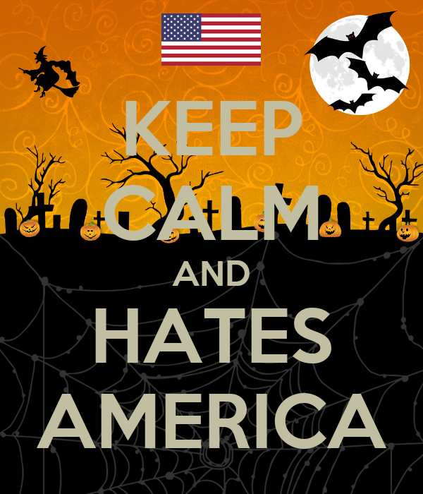KEEP CALM AND HATES AMERICA