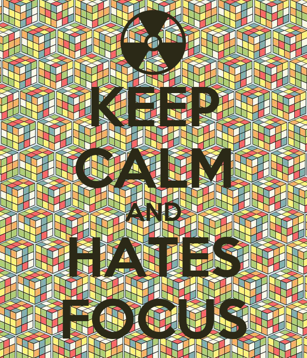KEEP CALM AND HATES FOCUS