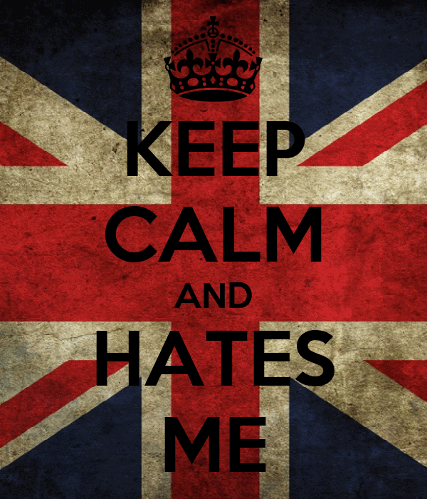 KEEP CALM AND HATES ME