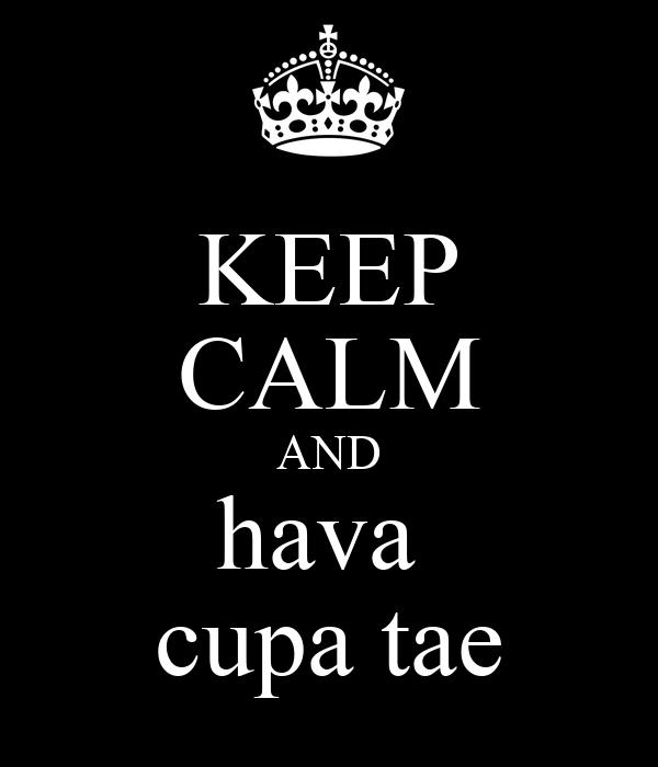 KEEP CALM AND hava  cupa tae