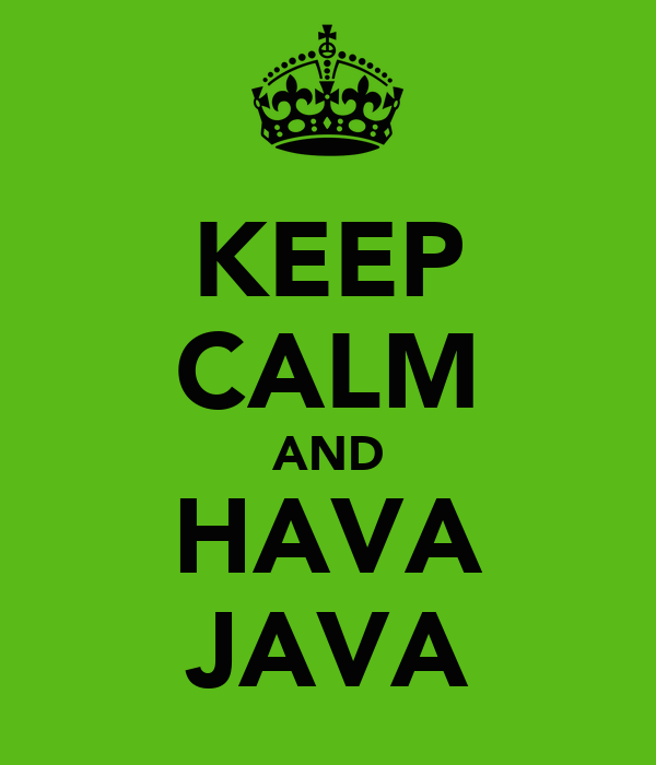 KEEP CALM AND HAVA JAVA