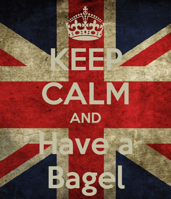 KEEP CALM AND Have a Bagel