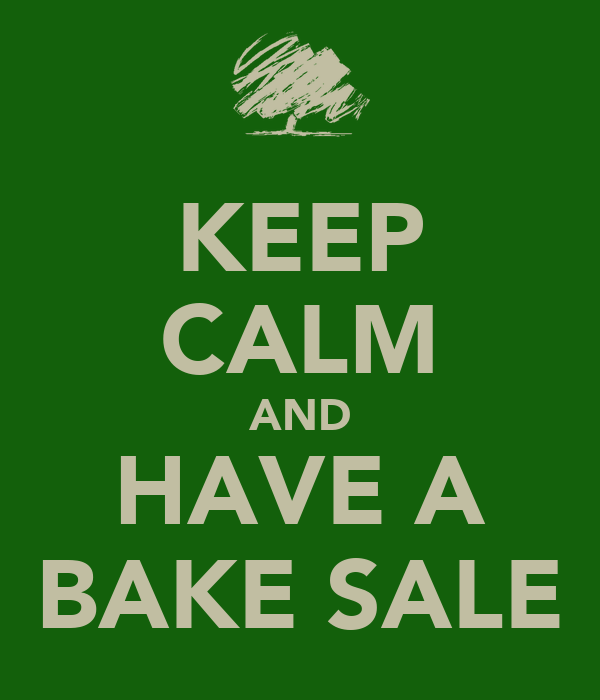 KEEP CALM AND HAVE A  BAKE SALE