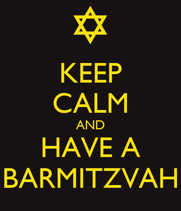 KEEP CALM AND HAVE A BARMITZVAH