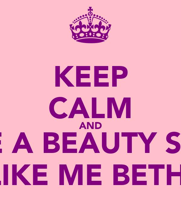 KEEP CALM AND HAVE A BEAUTY SLEEP  LIKE ME BETH