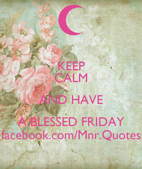 Keep Calm And Have A Blessed Friday Facebookcommnrquotes Poster