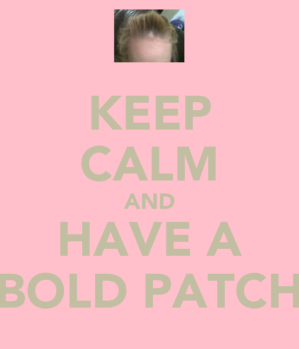 KEEP CALM AND HAVE A BOLD PATCH