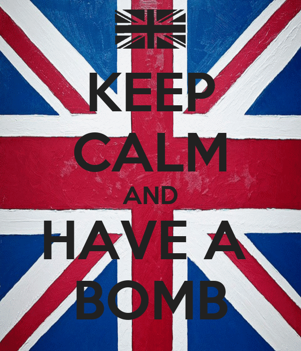 KEEP CALM AND HAVE A  BOMB