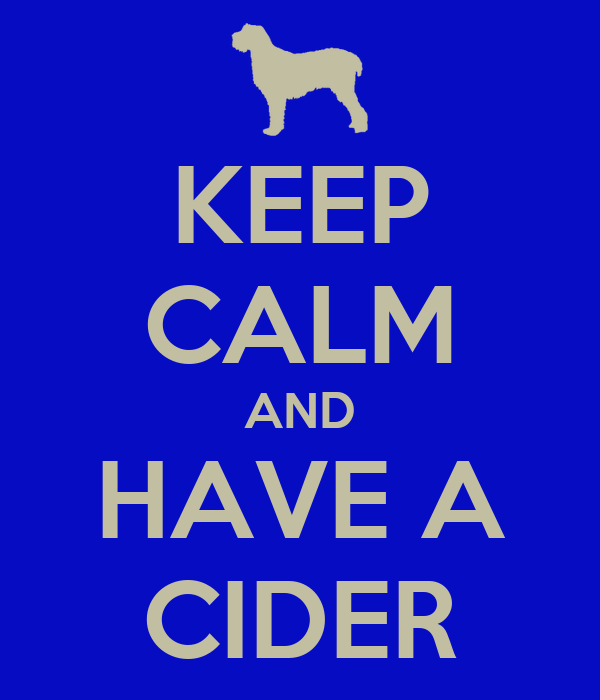 KEEP CALM AND HAVE A CIDER
