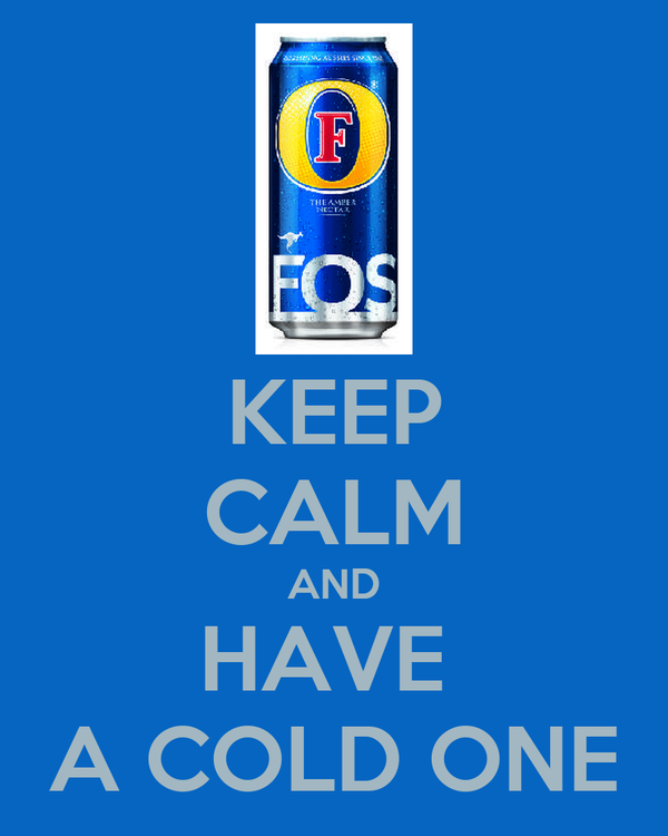 KEEP CALM AND HAVE  A COLD ONE