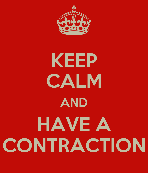 KEEP CALM AND HAVE A CONTRACTION