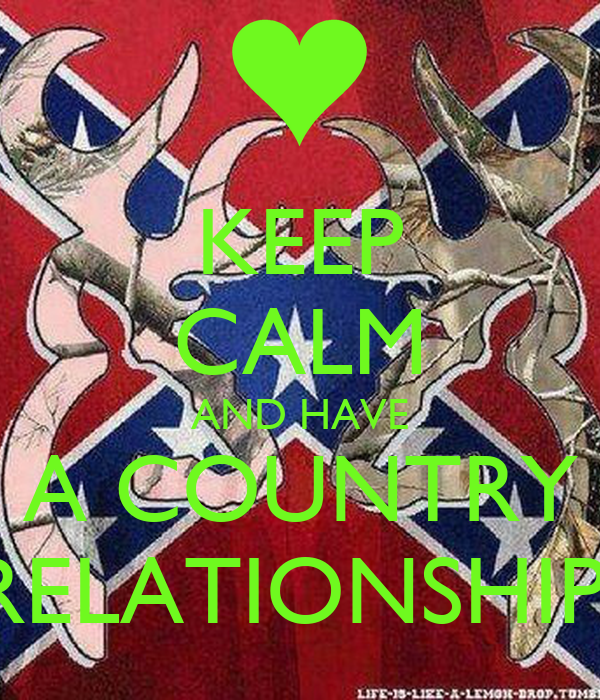 KEEP CALM AND HAVE A COUNTRY RELATIONSHIP