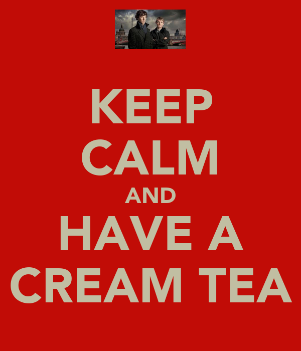 KEEP CALM AND HAVE A CREAM TEA