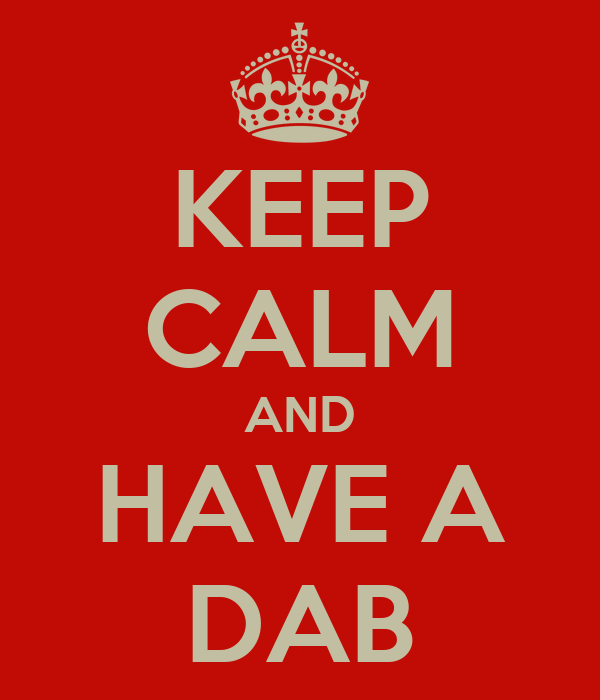 KEEP CALM AND HAVE A DAB