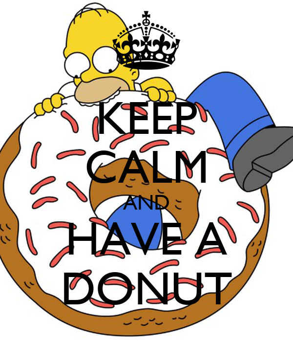 KEEP CALM AND HAVE A DONUT