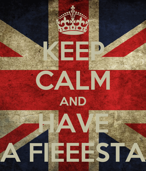 KEEP CALM AND HAVE A FIEEESTA