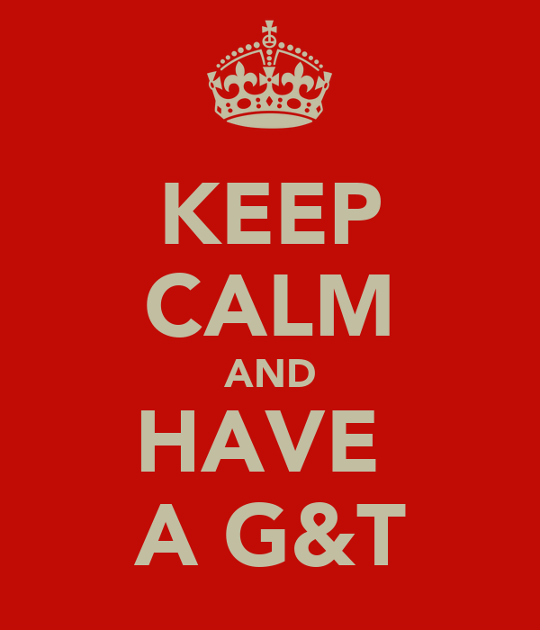 KEEP CALM AND HAVE  A G&T