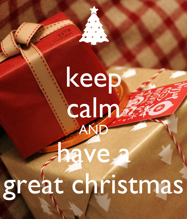 keep calm AND have a great christmas
