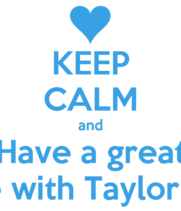 KEEP CALM and Have a great Smile with Taylor Swift
